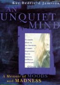 An Unquiet Mind: A Memoir of Moods and Madness - by Kay Redfield Jamison