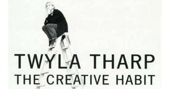 Twyla Tharp on How To Be Creative