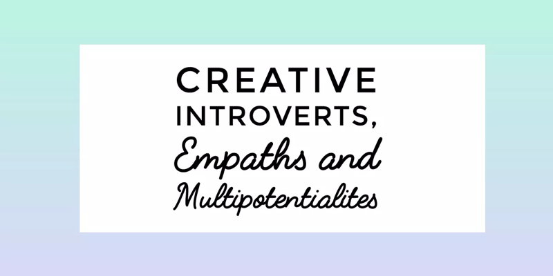 Douglas Eby on Creative Introverts, Empaths and Multipotentialites