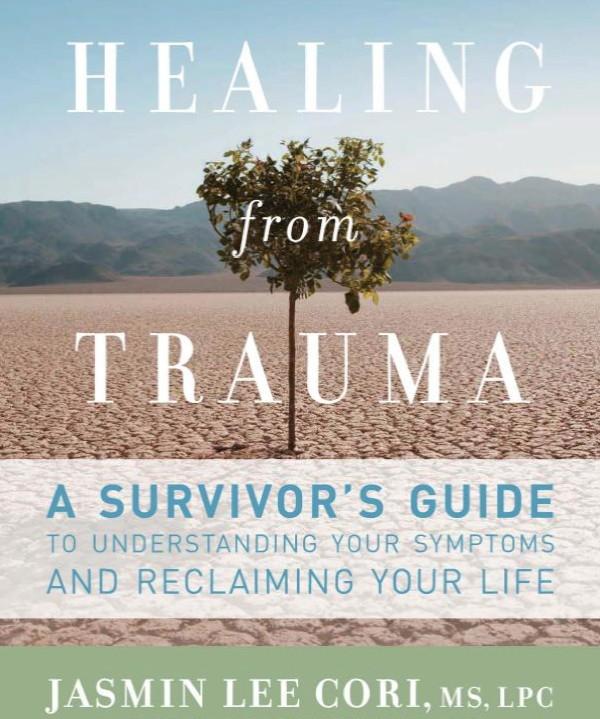 Healing from Trauma: A Survivor's Guide