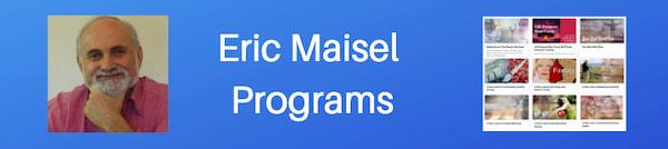 Eric Maisel programs